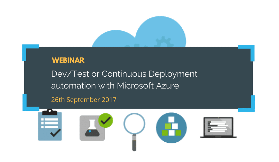 Dev/Test or Continuous Deployment automation with Microsoft Azure Webinar with Mihai Tataran, Avaelgo