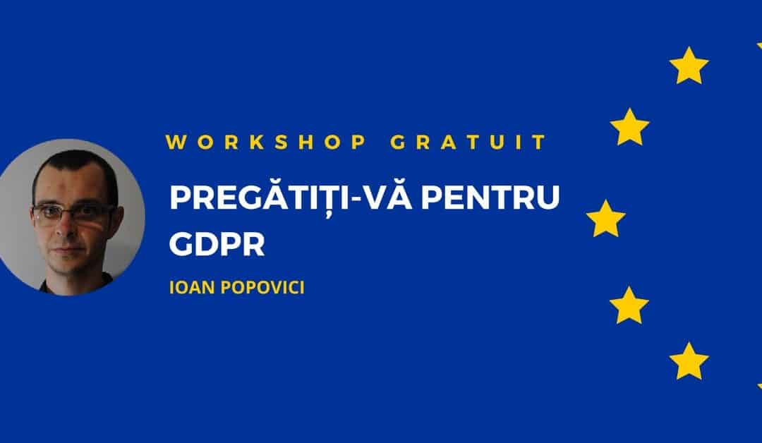 Free GDPR Workshop TM 2018 Ioan Popovici