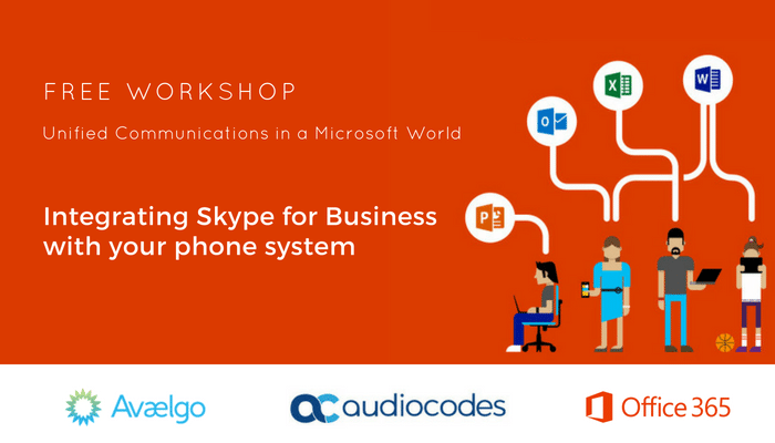 Free Workshop: Integrating Skype for Business with your phone system ☎