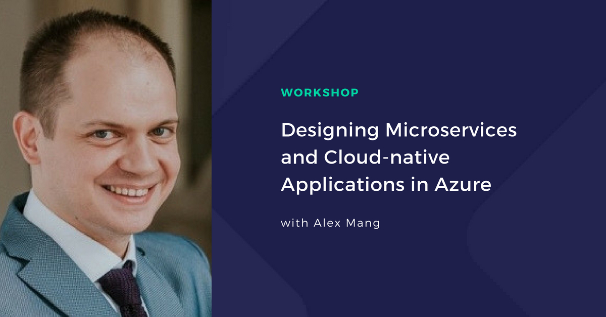Designing Microservices and Cloud-native Applications in Azure