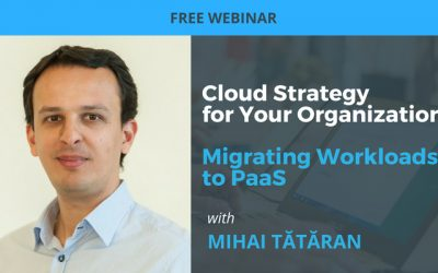 Cloud Strategy for Your Organization: Migrating Workloads to PaaS webinar