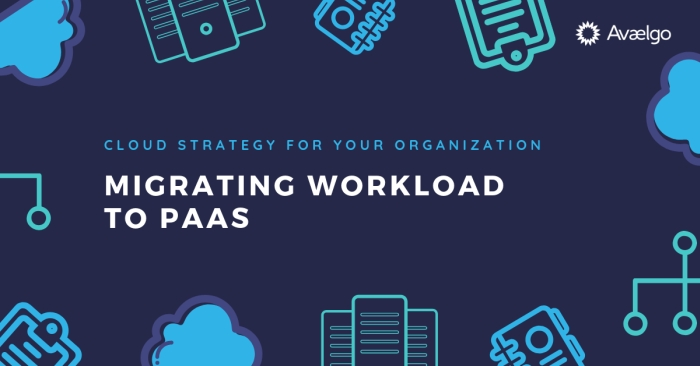 Cloud Strategy for Your Organisation_ Migrating Workload to PaaS
