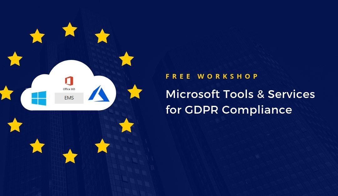 New Free Workshop in Bucharest: Microsoft Tools & Services for GDPR Compliance