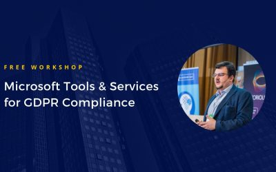 New Free Workshop in Cluj-Napoca: Microsoft Tools & Services for GDPR Compliance