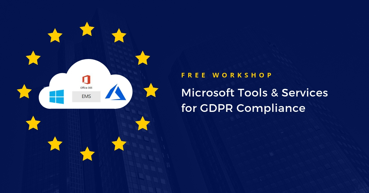 Microsoft Tools and Services for GDPR