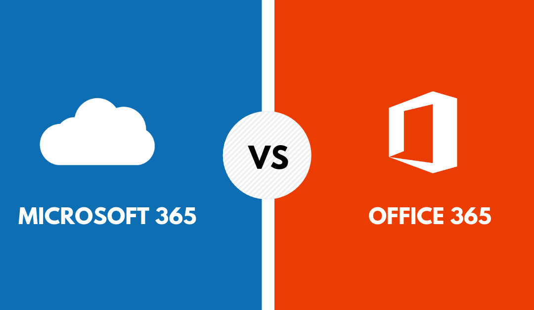Webinar: Microsoft 365 Versus Office 365 – Which of These Does My Company Need?