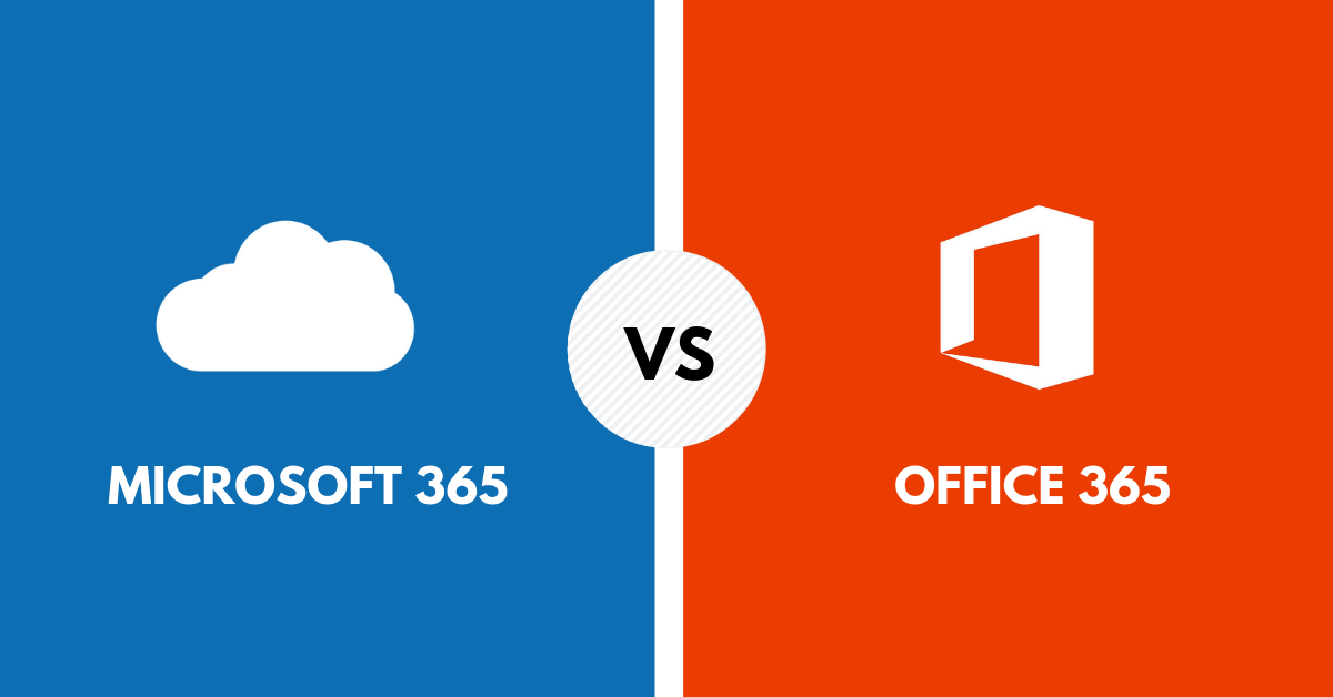 Microsoft 365 Versus Office 365 – Which of These Does My Company Need?