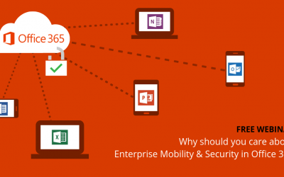 Webinar: Why Should You Care About Enterprise Mobility + Security in Office 365