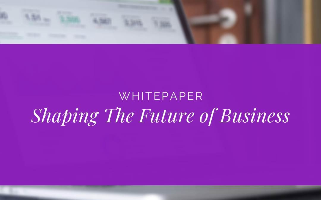 Whitepaper: Shaping the Future of Business